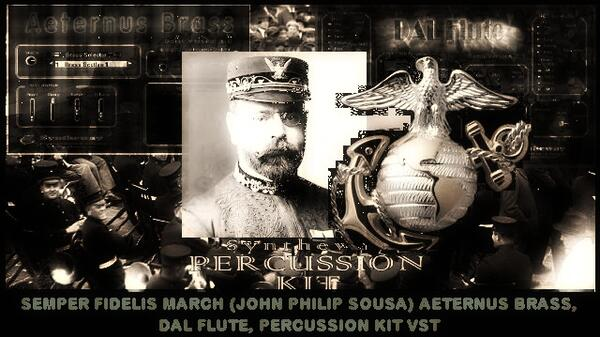 Semper Fidelis March John Philip Sousa Aeternus Brass DAL Flute Percussion Kit VST Plguins
