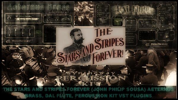 The Stars and Stripes Forever John Philip Sousa Aeternus Brass DAL Flute Percussion Kit VST Plguins