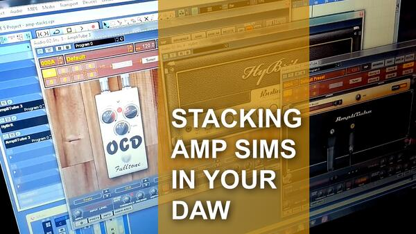 stackingampsimsinyourdaw