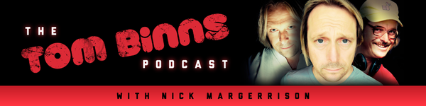 The Tom Binns Podcast