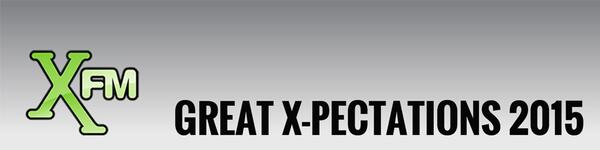 XFM'S Great X-Pectations 2015