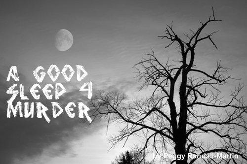 A Good Sleep 4 Murder bw