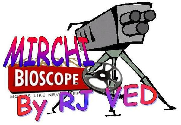 mirchi bioscope by ved