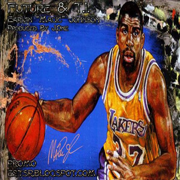 Future T.I. - Earvin Magic Johnson Produced By J.One Promo Cover