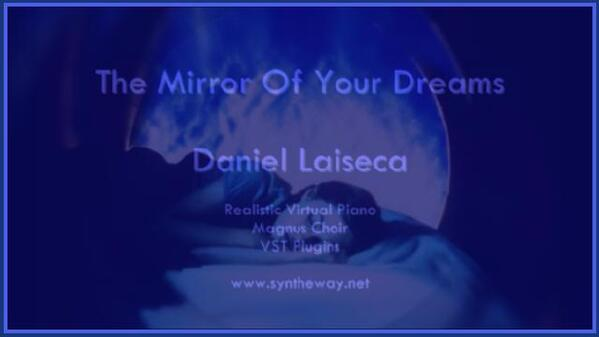 Daniel Laiseca The Mirror Of Your Dreams