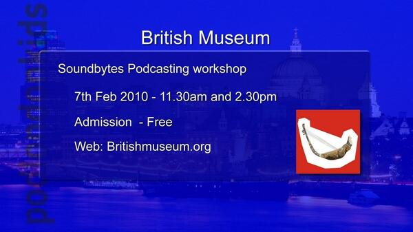 British Museum Podcasting workshop