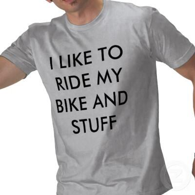 i like to ride my bike and stuff tshirt-p235107571292806621q3ln 400