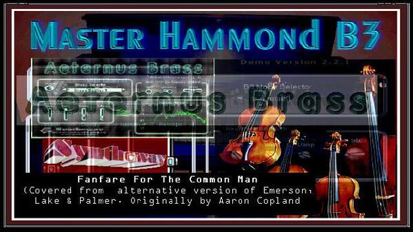 Fanfare For The Common Man Aaron Copland ELP version Aeternus Brass Master Hammond B3 Syntheway Strings VST