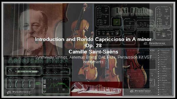 Introduction and Rondo Capriccioso in A minor Op 28 Camille Saint-Saens Syntheway Strings Aeternus Brass DAL Flute Percussion Timpani VST big