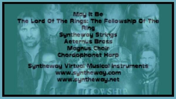May It Be The Lord Of The Rings The Fellowship Of The Ring Syntheway Strings Aeternus Brass Magnus Choir Chordophonet Virtual Harp VST Plugins