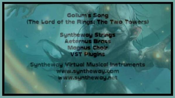 Gollum s Song The Lord Of The Rings The Two Towers Syntheway Strings Aeternus Brass Magnus Choir VST Plugins