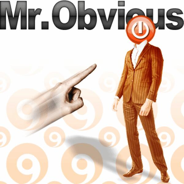 Mr Obvious