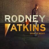 Rodney Atkins Doin It Right