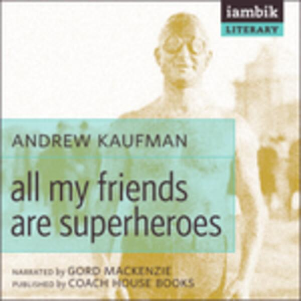 All My Friends Are Superheroes Andrew Kaufman