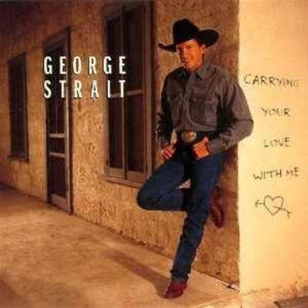 George-Strait-Carrying-Your-Love-With-Me