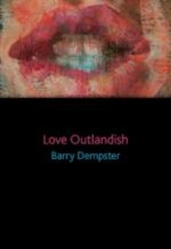 Love Outlandish by Barry Dempster