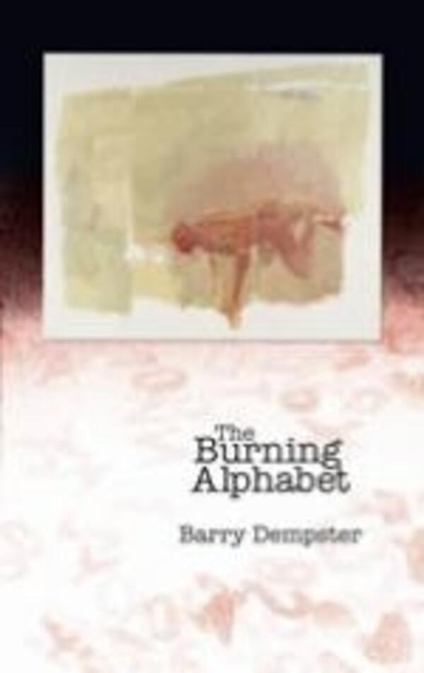 The Burning Alphabet by Barry Dempster