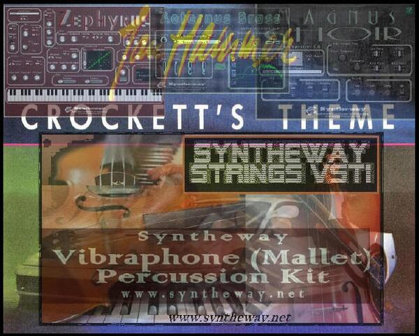 Crockett s Theme Miami Vice Jan Hammer Zephyrus Syntheway Strings Magnus Choir Percussion Vibraphone Aeternus Brass VSTi