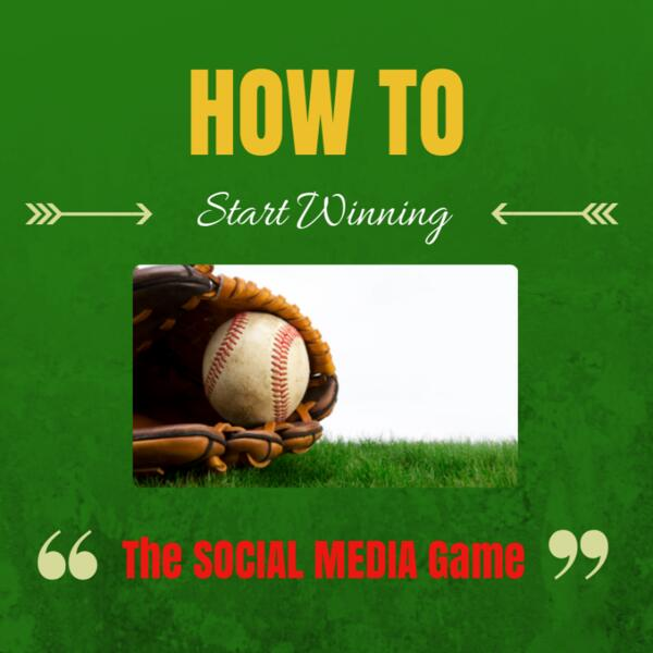 How to Start Winning the Social Media Game