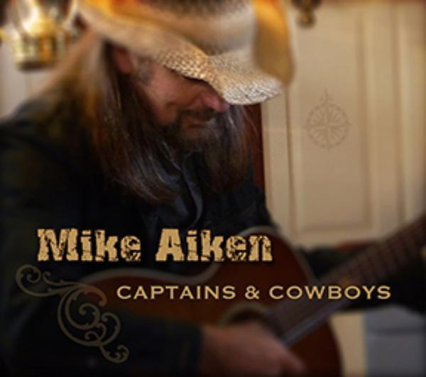 Mike Aiken s Album Captains Cowboys Available httpwww.cdbaby.comcdmikeaiken6 Also In Rotation httpwww.djjerryburns.com