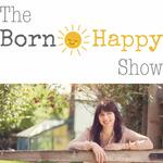 The Born Happy Show's Podcast