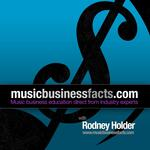 Music Business Facts with Rodney Holder