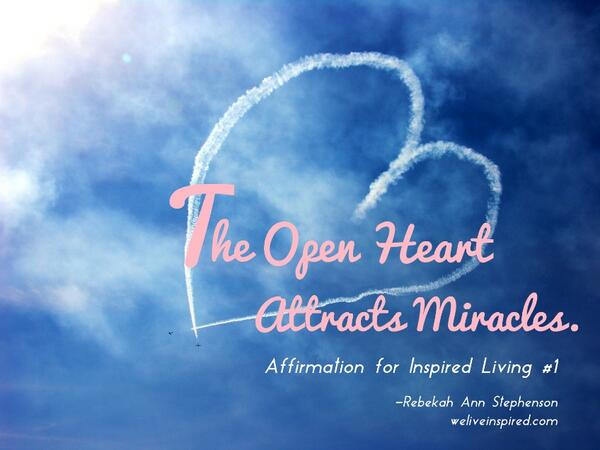 The Open Heart- Affirmation for Inspired Living 1