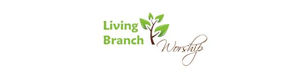 LivingBranchWorship-wide-white