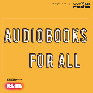 Schools Radio Audiobooks for All