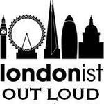 Londonist Out Loud