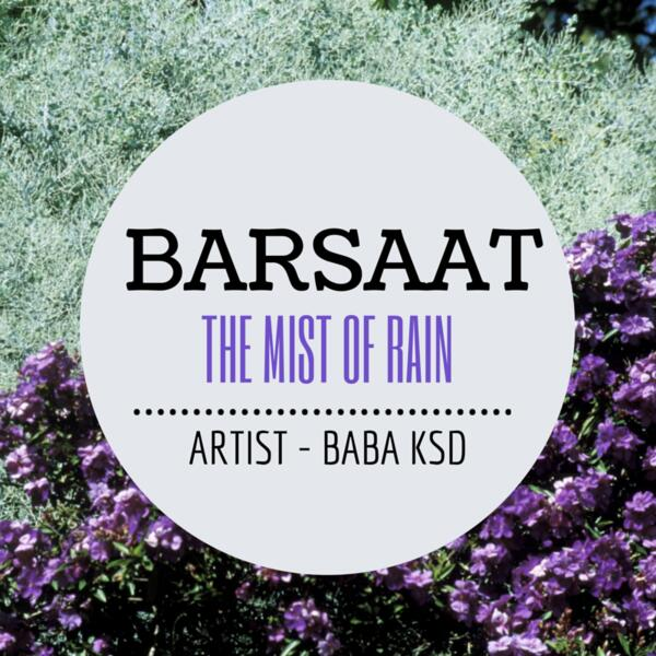 BARSAAT THE MIST OF RAIN