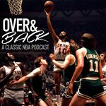 The Over and Back Classic NBA Podcast