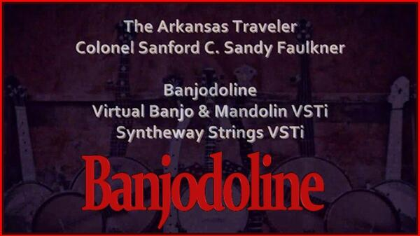 The Arkansas Traveler Colonel Sanford C Sandy Faulkner Banjodoline Virtual Banjo Mandolin VST