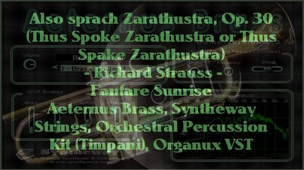 Thus Spoke Zarathustra Fanfare Sunrise Syntheway Strings Aeternus Brass Organux Percussion VST Plugins