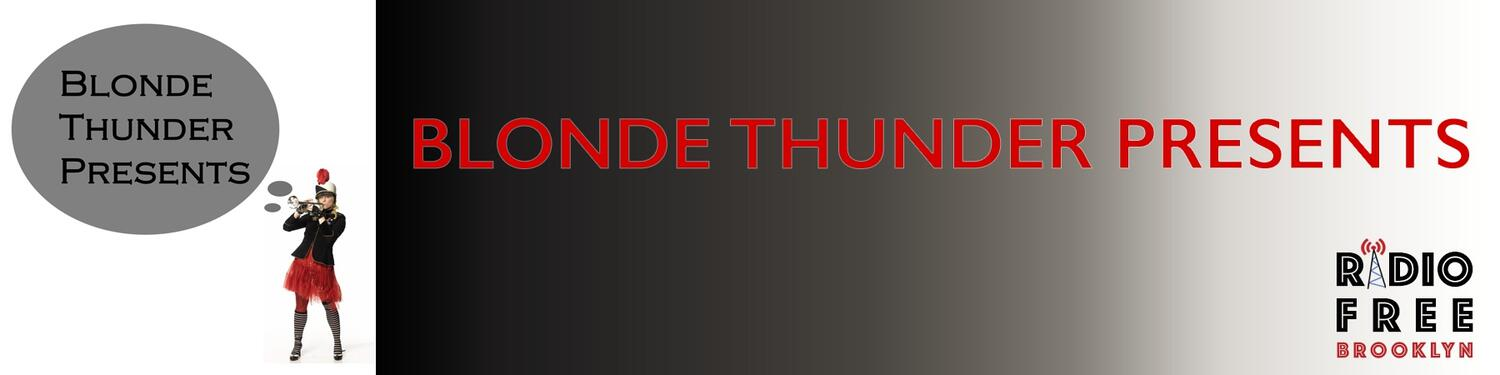 Blonde Thunder Presents