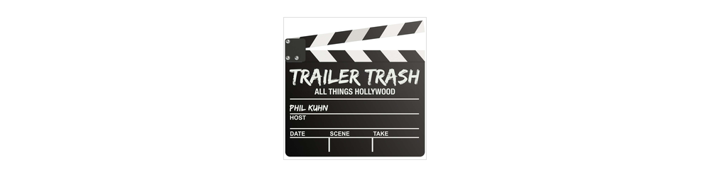 "Trailer Trash ""Everything Hollywood"""
