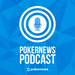PokerNews Podcast Network