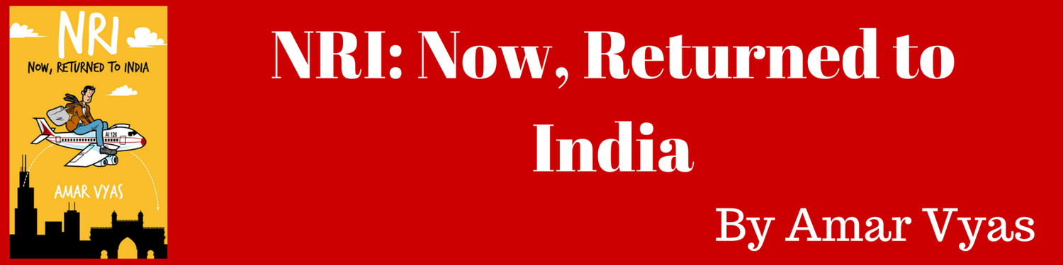 NRI:Now, Returned to India