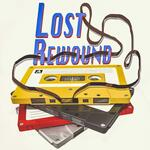 Lost and Rewound