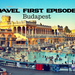 Travel First Episode 9 Budapest Hungary AB HQ