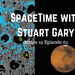 SpaceTime with Stuart Gary Series 19 Episode 65 AB HQ