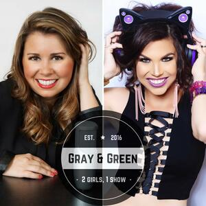 Gray & Green: 2 Girls, 1 Show