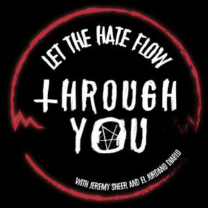 Let The Hate Flow Through You With Jeremy Sheer and El Jordano Diablo
