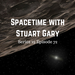 Spacetime with Stuart Gary Series 19 Episode 72 AB HQ