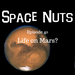 Space Nuts Ep 40 Life On Mars- AB HQ