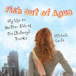 Fish Out of Agua with Michele Carlo