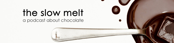 The Slow Melt: A podcast about chocolate