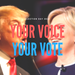 your voiceyour vote