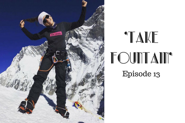 14: Publisher, Mountaineer, Movie Writer, Philanthropist - The unfolding story of  Sequoia Di Angelo - Take Fountain with Ella James Episode 13