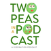 two peas in a podcast